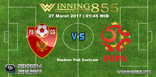 Prediksi Skor Montenegro vs Poland 27 Maret 2017