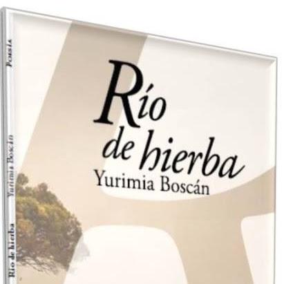 """Libro: """"Río de hierba"""" de Yurimia  Boscán"""