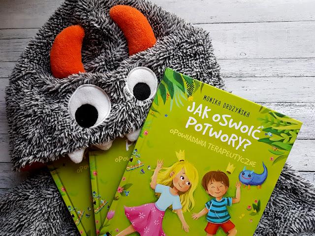 Jak oswoić potwory - opowiadania terapeutyczne - Monika Drużyńska - Wydawnictwo Skrzat - bajki terapeutyczne - książeczki dla dzieci - dziecięce lęki