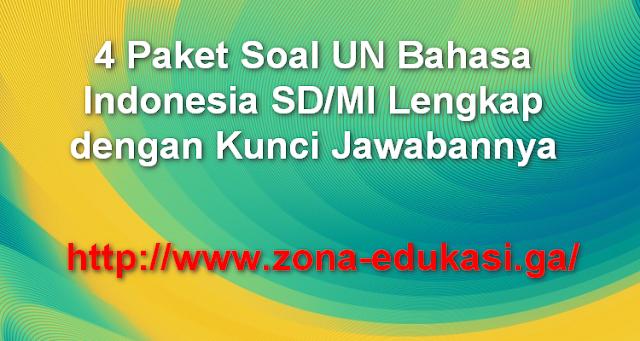 4 Paket Soal UN Bahasa Indonesia SD/MI Lengkap dengan Kunci Jawabannya