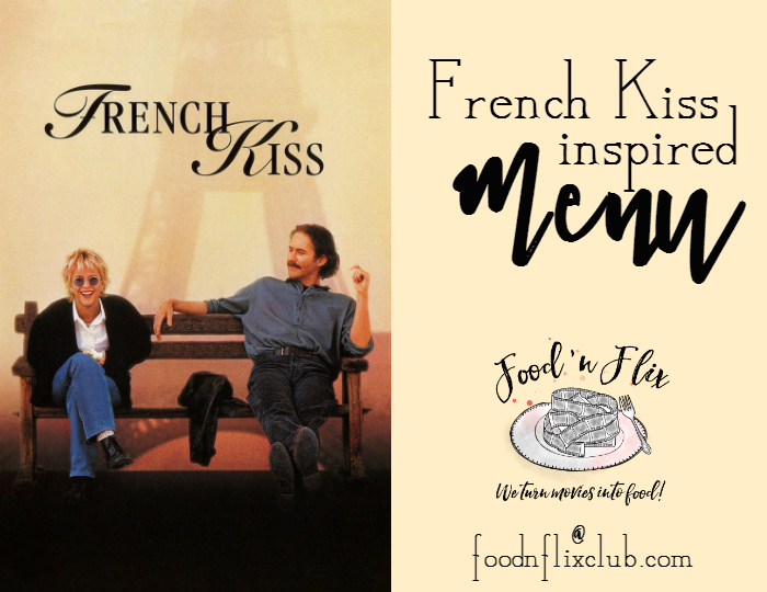 French Kiss inspired menu at Food 'n Flix #FoodnFlix