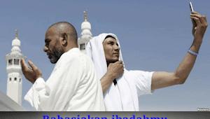 Jangan Pamer Ibadah, Inilah Ciri-Ciri, Cara Menghindari dan Bahaya dari Sifat Pamer