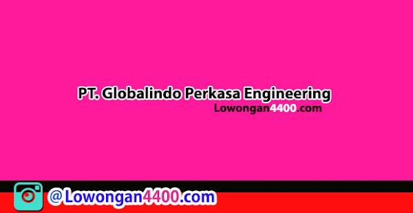 Lowongan Kerja PT. Globalindo Perkasa Engineering Bantargebang Bekasi