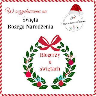 http://mamadoszescianu.blogspot.com/2016/12/blogerzy-o-swietach.html