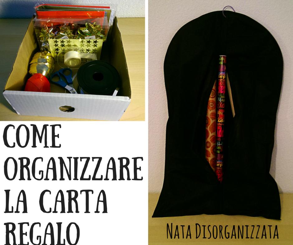 Nata disorganizzata Come organizzare la carta regalo o carta da pacco