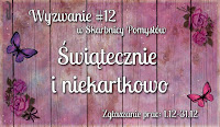http://skarbnica-pomyslow.blogspot.com/2015/12/wyzwanie-12-swiatecznie-i-niekartkowo.html