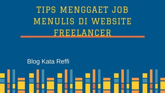 Tips Menggaet Job Menulis di Website Freelancer