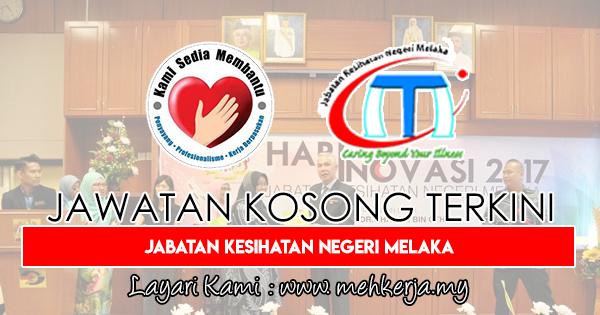 Jawatan Kosong Terkini 2018 di Jabatan Kesihatan Negeri Melaka