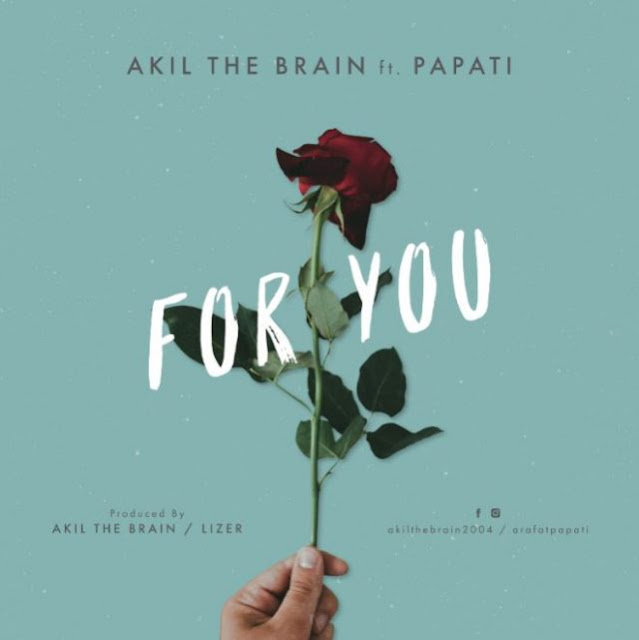 Akil The Brain X Papati – For You
