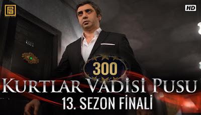 http://kurtlarvadisi2o23.blogspot.com/p/kurtlar-vadisi-pusu-300-bolum.html
