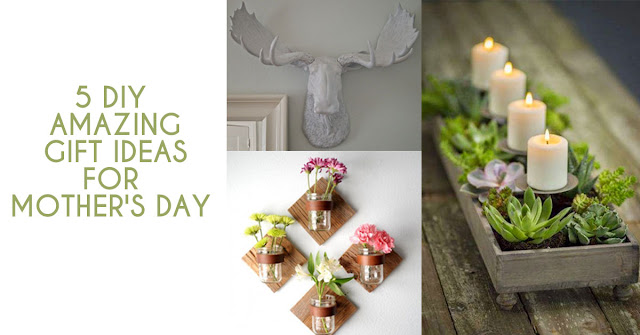 5 DIY Amazing Gift Ideas for Mother's Day | Gifts for Her | DIY Gifts | Gift Guide