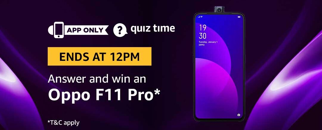 Amazon Quiz Today  04 July  2019 Answers - Win Oppo F11 Pro