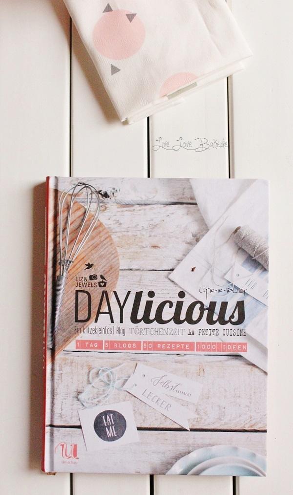 Live Love Bake: DAYLICIOUS - 1 Tag, 5 Blogs, 50 Rezepte ...