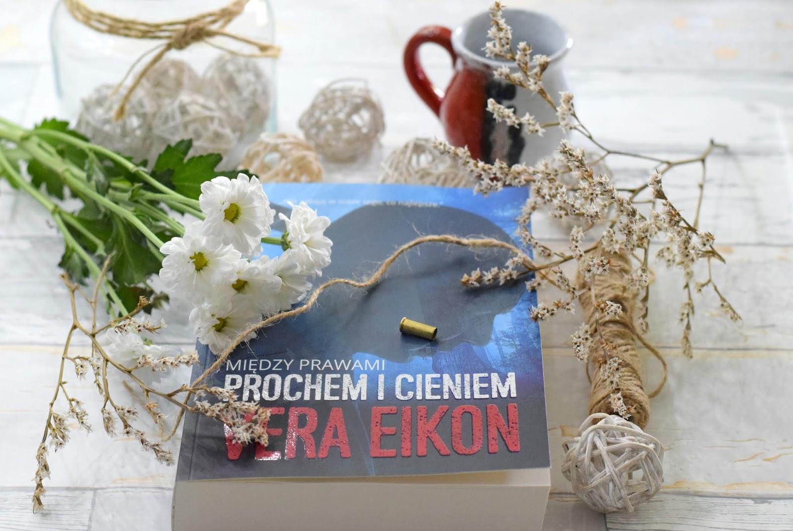 """""""MIĘDZY PRAWAMI. PROCHEM I CIENIEM"""" - VERA EIKON"""