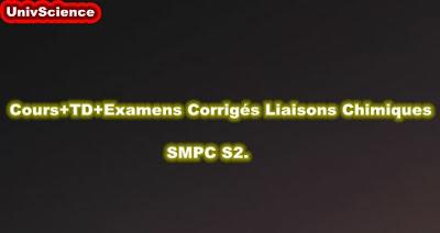 Cours+TD+Examens Corrigés Liaisons Chimiques SMPC S2.