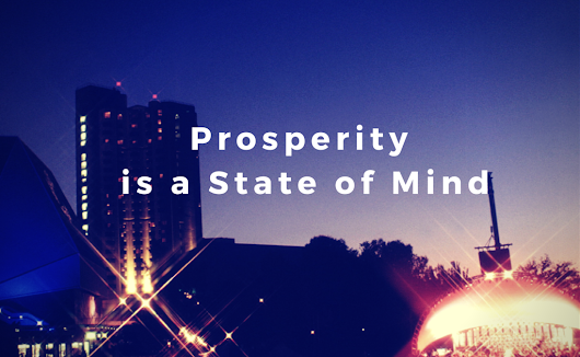 Prosperity is a State of Mind