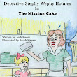 AMAZON HIGHLIGHT: Detective Stephy Wephy Holmes in the Missing Cake