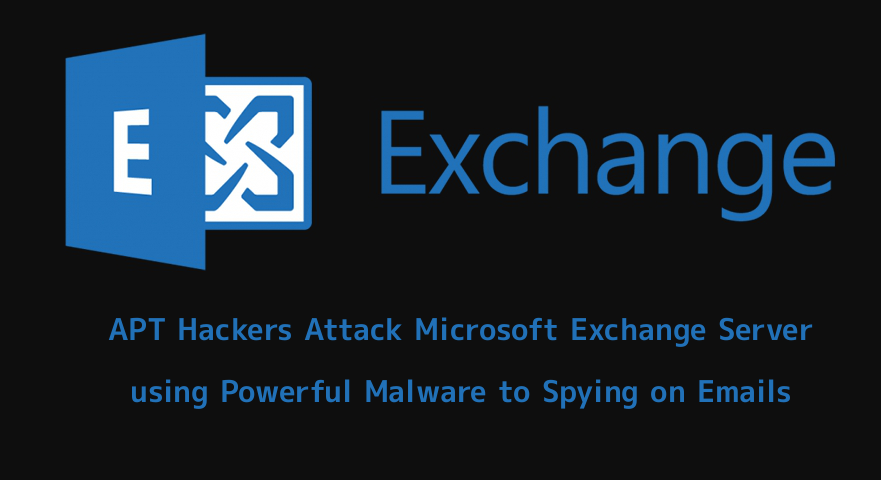 Turla APT Hackers Attack Microsoft Exchange Server to Spying on Emails