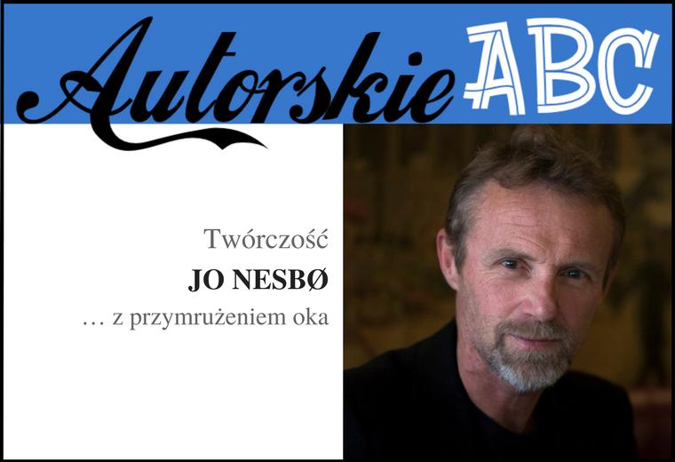 AUTORSKIE ABC | TWÓRCZOŚĆ JO NESBØ