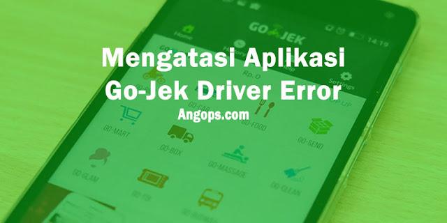 gojek-driver-versi-terbaru-error-angops