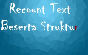 20 Contoh Pengertian Generic Structure Language Feature Recount