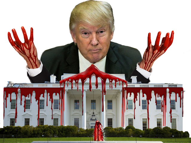 Blood on Trump's Hands and the White House