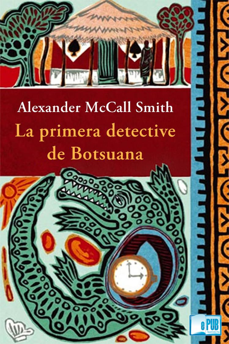 La primera detective de botswana – Mccall Smith Alexander