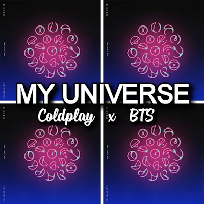 Coldplay x BTS' Song: MY UNIVERSE (Single Track) - Alternative Rock - Parlophone Records.. Streaming - MP3 Download