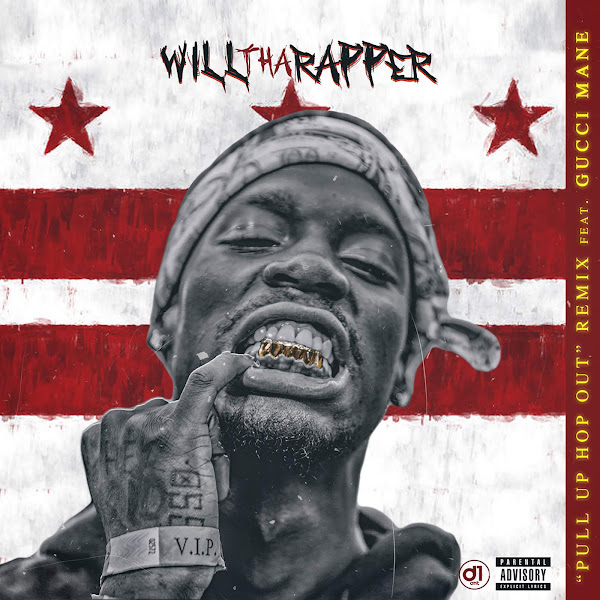 WillThaRapper - Pull Up Hop Out (Remix) [feat. Gucci Mane] - Single Cover