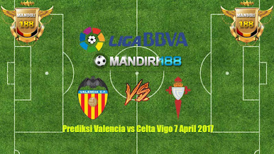 AGEN  BOLA - Prediksi Valencia vs Celta Vigo 7 April 2017