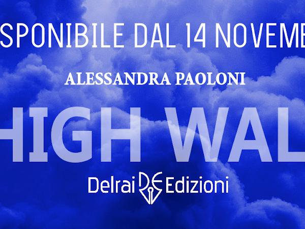 High Wall - Cose strane di Alessandra Paoloni | Presentazione