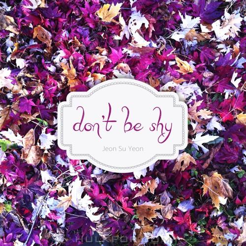 Jeon Su Yeon – Don't Be Shy – Single