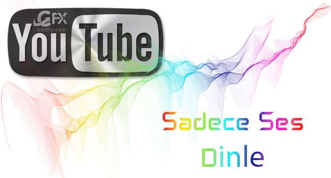 Youtube'da Müzik Dinlerken Kotayı Yada AKK Limitini Koruyun-www.ceofix.com
