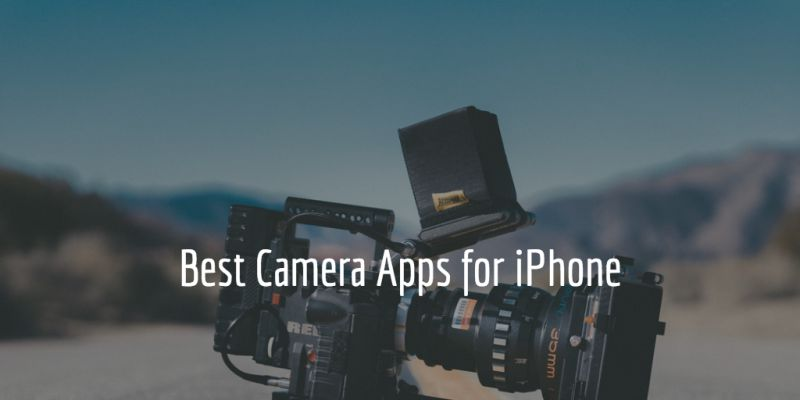 Best Camera Apps for New iPhone