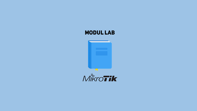 Download Modul Lab Mikrotik