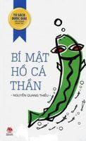 Bí Mật Hồ Cá Thần - Nguyễn Quang Thiều