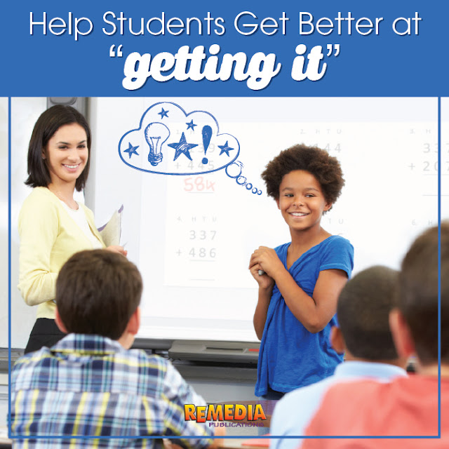 """Help Students Get Better at """"Getting It"""" 