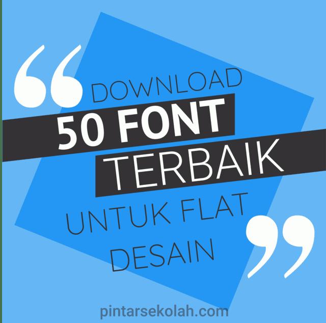 Download 50 Font Terbaik Untuk Flat Desain Pintar Sekolah