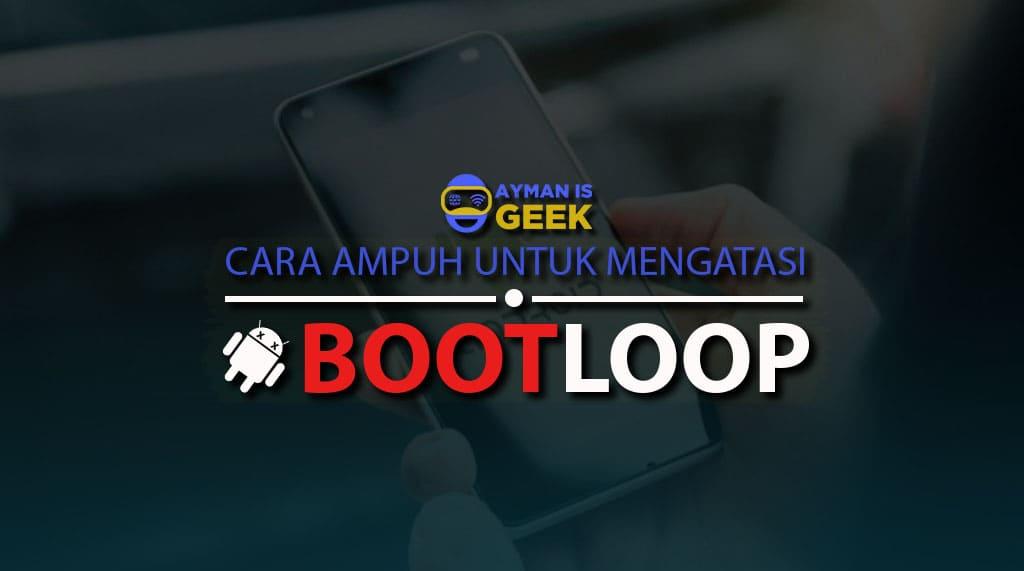 Cara Ampuh Mengatasi HP Bootloop Android