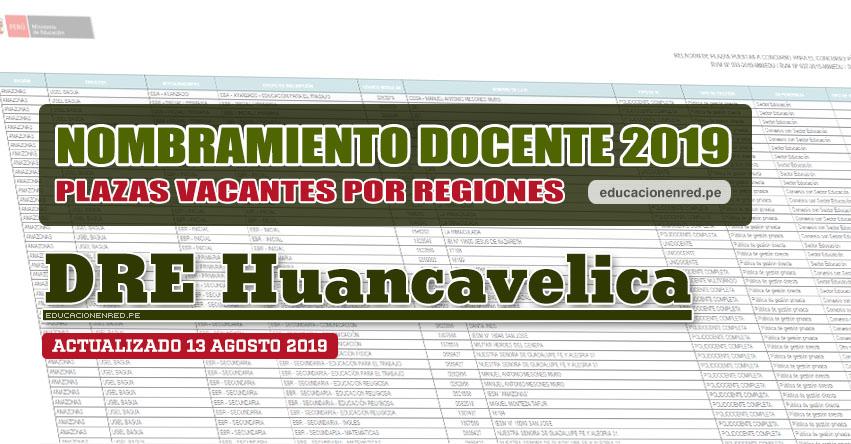 DRE Huancavelica: Plazas Vacantes para Nombramiento Docente 2019 (.PDF ACTUALIZADO MARTES 13 AGOSTO) www.drehuancavelica.gob.pe