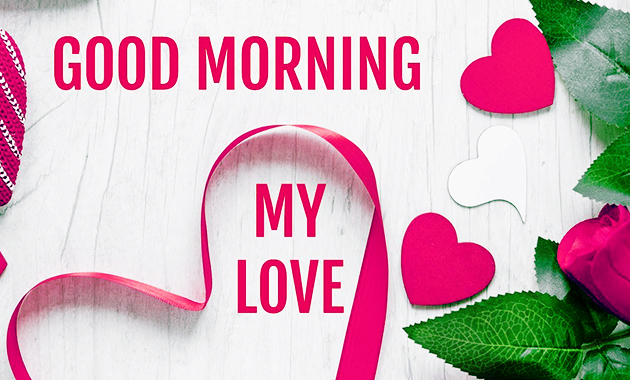 Beautiful and Fascinating Good Morning Love Quotes for Special One in Your Life