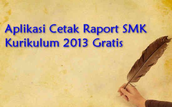 Aplikasi Cetak Raport SMK Kurikulum 2013 Gratis