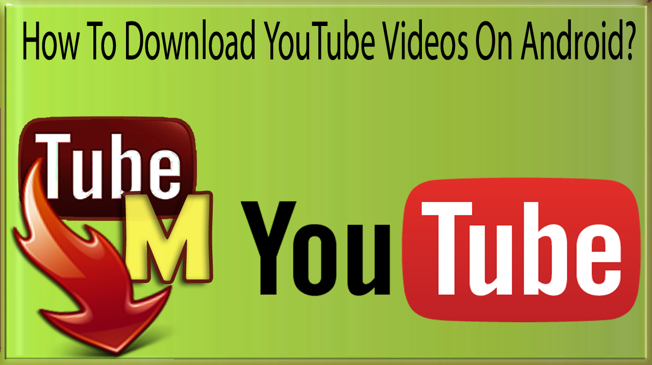 How To Download Youtube Videos On Android Phone Tablet With Tubemate Video  Downloader