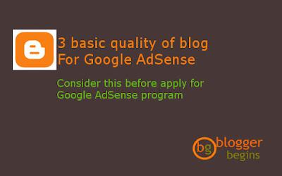 Three basic quality of Blog for Google AdSense Application