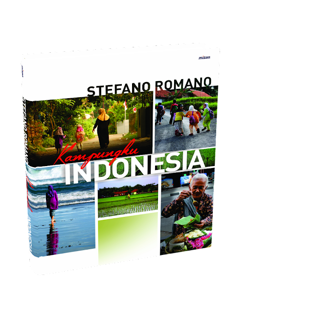 """Roman Eyes, Indonesian Heart: Interview with Stefano Romano, Author  of """"Kampungku Indonesia"""""""