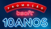 Promoção BSoft 10 Anos bsoft.com.br/promocaobsoft10anos