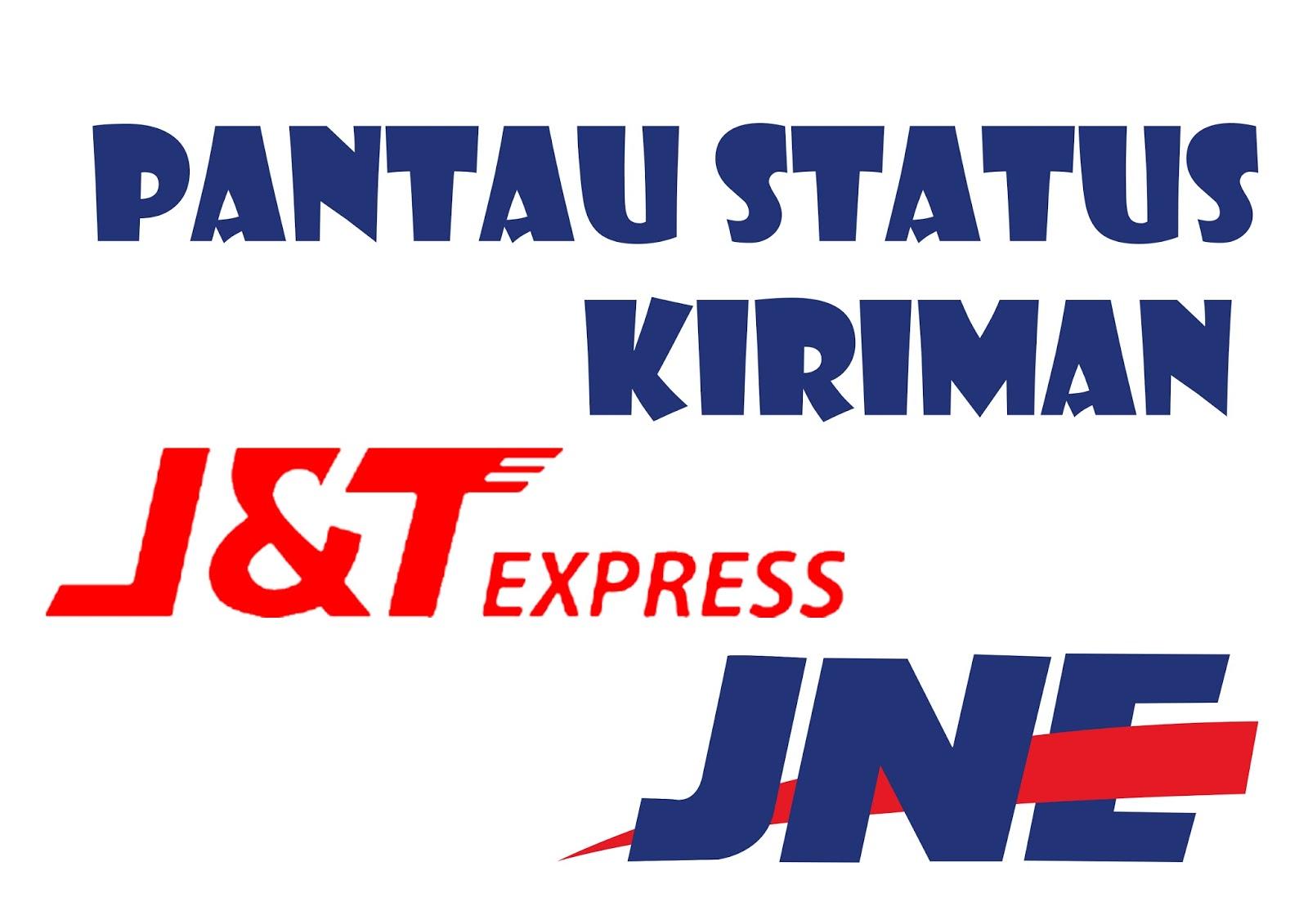 Memantau Status Pengiriman Barang pada JNE dan J&T Via ...