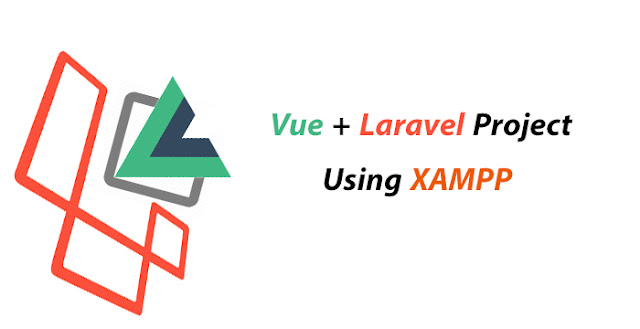 Create your first Vue + Laravel project and run it using XAMPP