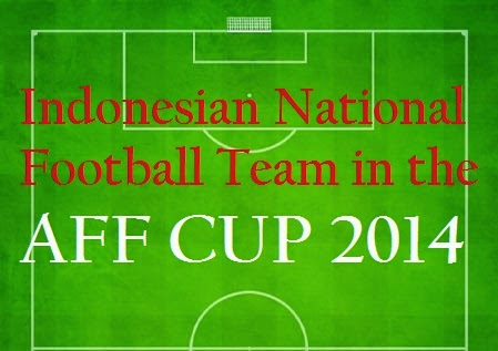 Indonesian National Football Team in the AFF CUP 2014