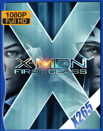 X-Men: First Class [2011] [Latino] [1080P] [X265] [10Bits][ChrisHD]